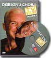 Dobson's Choice TV Stuff Volume 1 FREE with an Order*