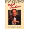Henny Youngman's 10,000 One -Liners: An Encyclopedia of One-Line Liners