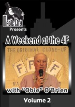 A Weekend at the 4F with OBIE O'Brien Vol. 2