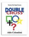 Double Cross by Aldo Columbini