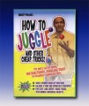 How to Juggle and Other Cheap Tricks by Profesional Juggler Marty Pollio
