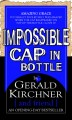 Impossible Cap In Bottle! by Gerald Kirchner