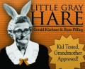 Little Gray Hare by Ryan Pilling and Gerald Kirchner