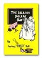 The Billion Dollar Bait by Burling Hull