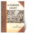 A Darker Light by Ronald J. Dayton - Book