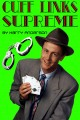 Cuff Links Supreme by Harry Anderson