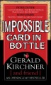 Impossible Card In Bottle! by Gerald Kirchner
